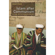 Islam After Communism: Religion and Politics in Central Asia (BOK)