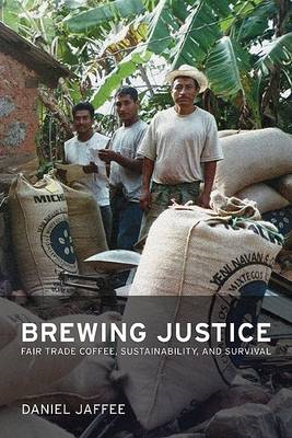 Brewing Justice: Fair Trade Coffee, Sustainability, and Survival (BOK)