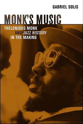 Monk's Music: Thelonious Monk and Jazz History in the Making (BOK)