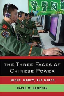 The Three Faces of Chinese Power: Might, Money, and Minds (BOK)