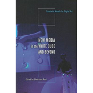 New Media in the White Cube and Beyond (BOK)
