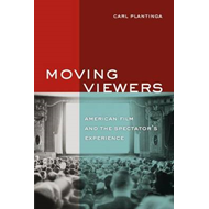 Moving Viewers: American Film and the Spectator's Experience (BOK)