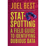 Stat-Spotting: A Field Guide to Identifying Dubious Data (BOK)