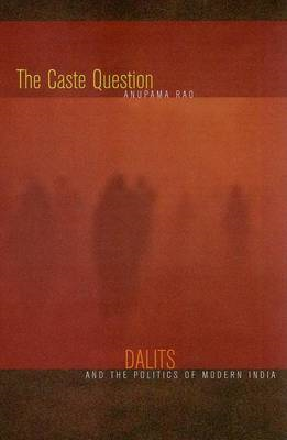 The Caste Question: Dalits and the Politics of Modern India (BOK)