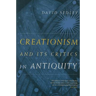 Creationism and Its Critics in Antiquity (BOK)