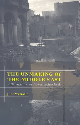 Unmaking of the Middle East (BOK)