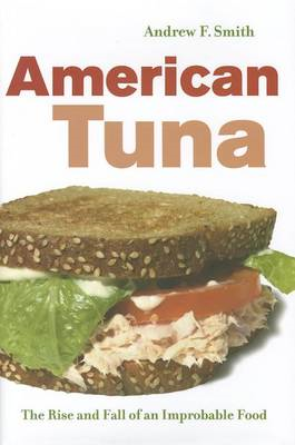 American Tuna: The Rise and Fall of an Improbable Food (BOK)
