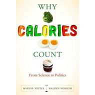 Why Calories Count: From Science to Politics (BOK)