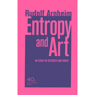 Entropy and Art: An Essay on Disorder and Order (BOK)