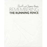 Christo and Jeanne-Claude: Remembering the Running Fence (BOK)