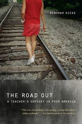 The Road Out: A Teacher's Odyssey in Poor America (BOK)