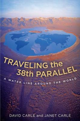 Traveling the 38th Parallel: A Water Line Around the World (BOK)