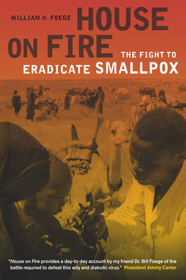 House on Fire: The Fight to Eradicate Smallpox (BOK)