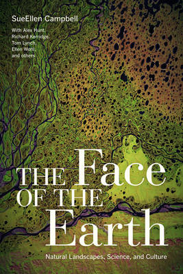 The Face of the Earth: Natural Landscapes, Science, and Culture (BOK)