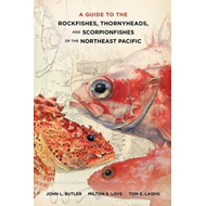 Guide to the Rockfishes, Thornyheads, and Scorpionfishes of (BOK)