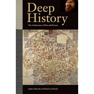 Deep History: The Architecture of Past and Present (BOK)