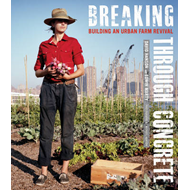 Breaking Through Concrete: Building an Urban Farm Revival (BOK)