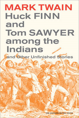 Huck Finn and Tom Sawyer Among the Indians: And Other Unfinished Stories (BOK)