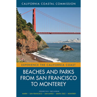 Beaches and Parks from San Francisco to Monterey: Counties Included: Marin, San Francisco, San Mateo (BOK)