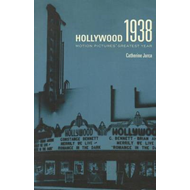 Hollywood 1938: Motion Pictures' Greatest Year (BOK)