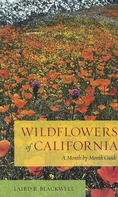 Wildflowers of California: A Month-by-Month Guide (BOK)