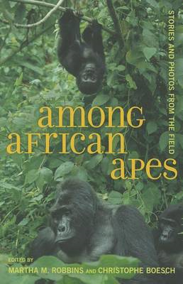 Among African Apes: Stories and Photos from the Field (BOK)