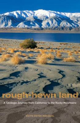 Rough-Hewn Land: A Geologic Journey from California to the Rocky Mountains (BOK)