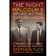 Night Malcolm X Spoke at the Oxford Union (BOK)