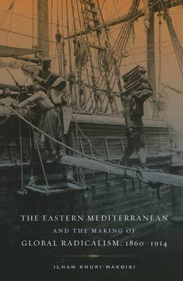 Eastern Mediterranean and the Making of Global Radicalism, 1 (BOK)