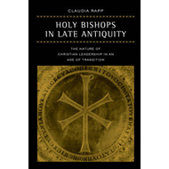 Holy Bishops in Late Antiquity (BOK)