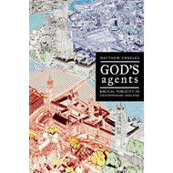God's Agents: Biblical Publicity in Contemporary England (BOK)