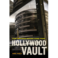 Hollywood Vault: Film Libraries Before Home Video (BOK)