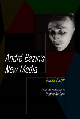 Andre Bazin's New Media (BOK)