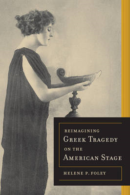 Reimagining Greek Tragedy on the American Stage (BOK)