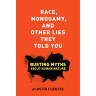 Race, Monogamy, and Other Lies They Told You (BOK)
