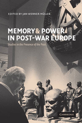Memory and Power in Post-War Europe (BOK)