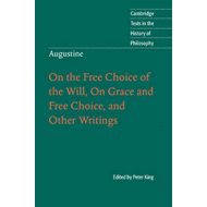 Augustine: On the Free Choice of the Will, On Grace and Free (BOK)