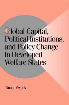 Global Capital, Political Institutions, and Policy Change in Developed Welfare States (BOK)