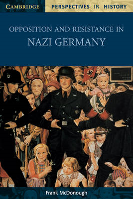 Opposition and Resistance in Nazi Germany (BOK)