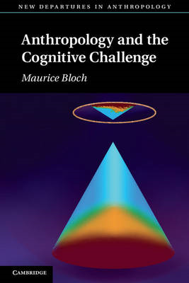 Anthropology and the Cognitive Challenge (BOK)