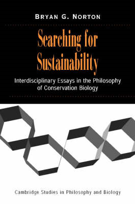 Searching for Sustainability: Interdisciplinary Essays in the Philosophy of Conservation Biology (BOK)