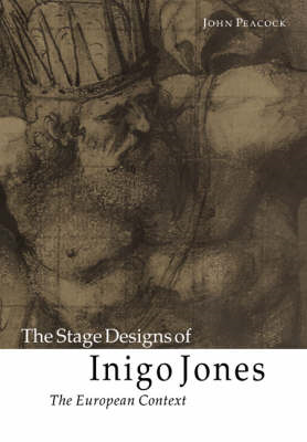 The Stage Designs of Inigo Jones: The European Context (BOK)