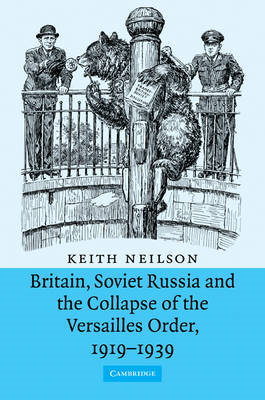 Britain, Soviet Russia and the Collapse of the Versailles Order, 1919-1939 (BOK)