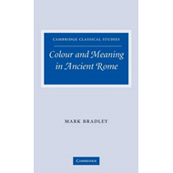 Colour and Meaning in Ancient Rome (BOK)