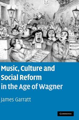 Music, Culture and Social Reform in the Age of Wagner (BOK)