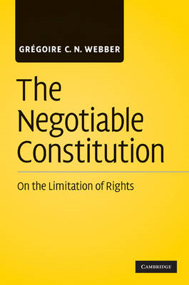 The Negotiable Constitution: On the Limitation of Rights (BOK)