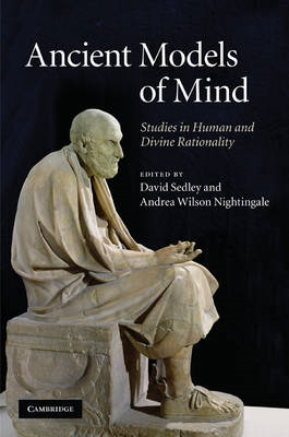 Ancient Models of Mind: Studies in Human and Divine Rationality (BOK)