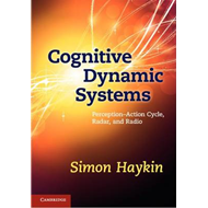 Cognitive Dynamic Systems: Perception-action Cycle, Radar and Radio (BOK)