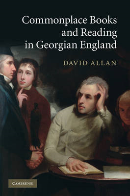 Commonplace Books and Reading in Georgian England (BOK)