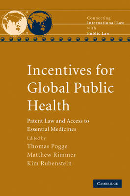 Incentives for Global Public Health: Patent Law and Access to Essential Medicines (BOK)